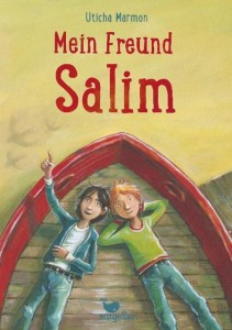 Uticha Marmon: Mein Freund Salim, Bamberg 2015 ISBN 978-3-7348-4010-4, ab 8 J.